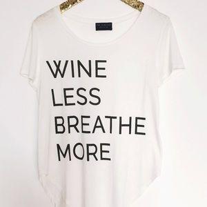 •Wine Less Breathe More• Graphic Tee